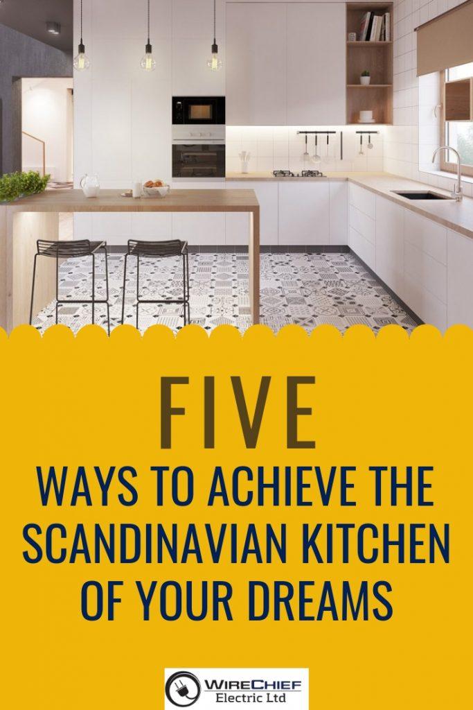 5 Ways to Achieve a Scandinavian-Style Kitche